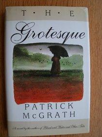 The Grotesque: A Novel