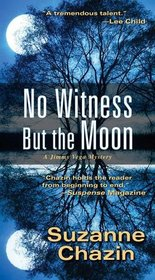 No Witness but the Moon (A Jimmy Vega Mystery)