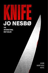 Knife (Harry Hole, Bk 12)