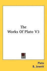 The Works Of Plato V3