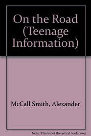 On the Road (Teenage Information Series)