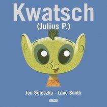 Kwatsch ( Julius P.). ( Ab 5 J.).