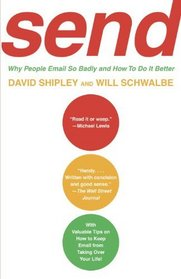 SEND: Why People Email So Badly and How to Do It Better (Vintage)
