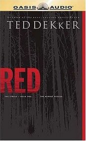 Red: The Circle: Book Two: The Heroic Rescue (Black, Red and White)