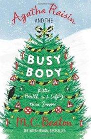 Agatha Raisin and the Busy Body (Agatha Raisin, Bk 21)