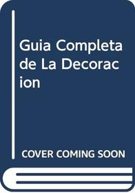 Guia Completa de La Decoracion (Spanish Edition)