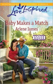 Baby Makes a Match (Chatam House, Bk 3) (Love Inspired, No 583)