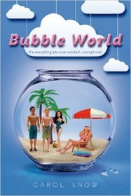 Bubble World, It's Everything She Wanted - Except Real