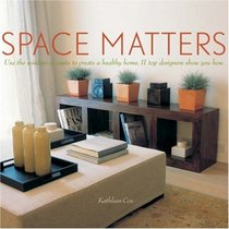 Space Matters: Use the Wisdom of Vastu to Create a Healthy Home. 11 Top Designers Show You How