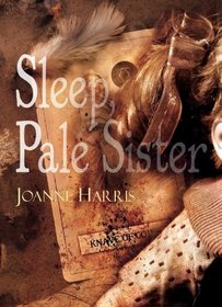Sleep, Pale Sister [signed jhc]
