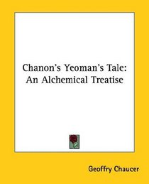Chanon's Yeoman's Tale: An Alchemical Treatise
