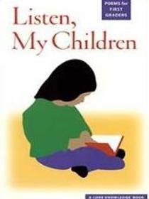 Listen, My Children: Poems for First Graders
