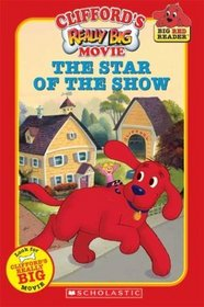 The Star of the Show:  Clifford's Really Big Movie