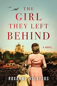 The Girl They Left Behind: A Novel