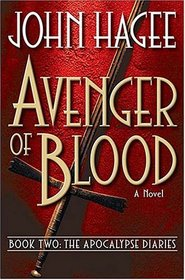 Avenger of Blood : A Novel (Apocalypse Diaries, 2)