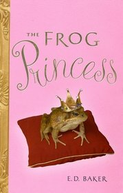 The Frog Princess (Tales of the Frog Princess, Bk 1)