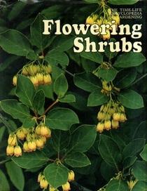 Time Life Encyclopedia of Gardening -- Flowering Shrubs