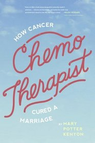 Chemo-Therapist: How Cancer Cured a Marriage