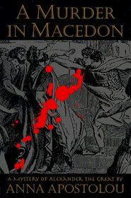 A Murder in Macedon: A Mystery of Alexander the Great (Mystery of Alexander the Great)