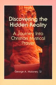 Discovering the Hidden Reality: A Journey into Christian Mystical Prayer
