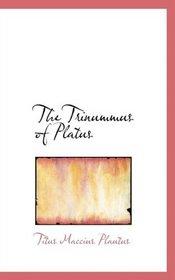 The Trinummus of Platus