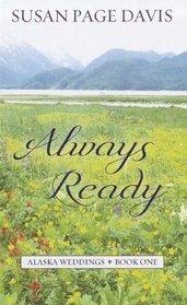 Always Ready (Alaska Weddings)