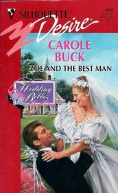Zoe and the Best Man (Wedding Belles, Bk 3) (Silhouette Desire No 989)