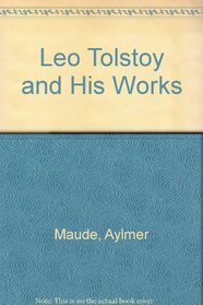 Leo Tolstoy and His Works