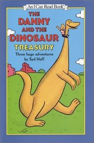 The Danny and the Dinosaur Treasury: Three Huge Adventures