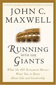 Running with the Giants: What the Old Testament Heroes Want You to Know About Life and Leadership
