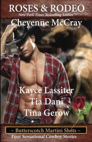 Roses and Rodeo (Butterscotch Martini Shots) (Volume 1)