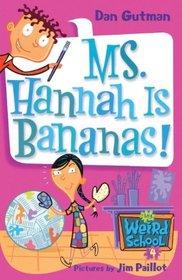 Ms. Hannah is Bananas! (My Weirdest School, Bk 4)