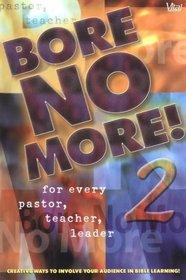 Bore No More! 2 (Bore No More)