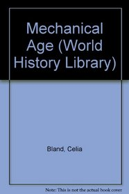 The Mechanical Age: The Industrial Revolution in England (World History Library)