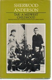 Tar: a Midwest childhood;: A critical text (His the major fiction of Sherwood Anderson)