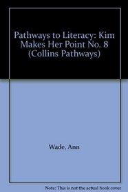 Pathways to Literacy: Kim Makes Her Point No. 8 (Collins Pathways)