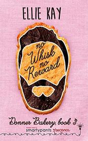 No Whisk No Reward (Donner Bakery)