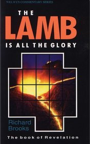 Lamb is All the Glory: Revelation (Welwyn Commentary Series)