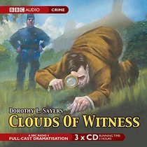 Clouds of Witness (Lord Peter Wimsey Mysteries)(Audio Theater Dramatization)