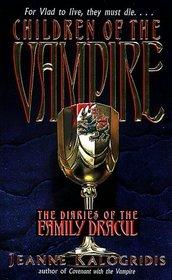 Children of the Vampire (Diaries of the Family Dracul, Bk 2)