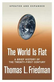 The World Is Flat : A Brief History of the Twenty-first Century
