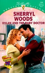 Dylan and the Baby Doctor (And Baby Makes Three: The Delacourts of Texas) (Silhouette Special Edition, No 1309)