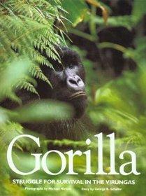 Gorilla : Struggle for Survival in the Virungas