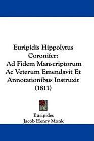 Euripidis Hippolytus Coronifer: Ad Fidem Manscriptorum Ac Veterum Emendavit Et Annotationibus Instruxit (1811) (Latin Edition)
