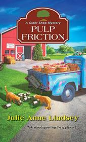 Pulp Friction (A Cider Shop Mystery)