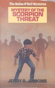 Mystery of the Scorpion Threat (Dallas O'Neil, Bk 4)