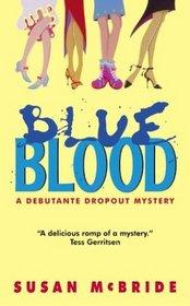 Blue Blood (Debutante Dropout, Bk 1)