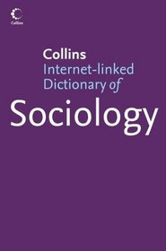 Dictionary Of Sociology (Collins Dictionary Of... S.)