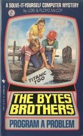 The Bytes Brothers Program a Problem (Solve-It-Yourself Computer Mystery)