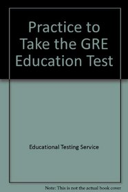 Practice to Take the GRE Education Test